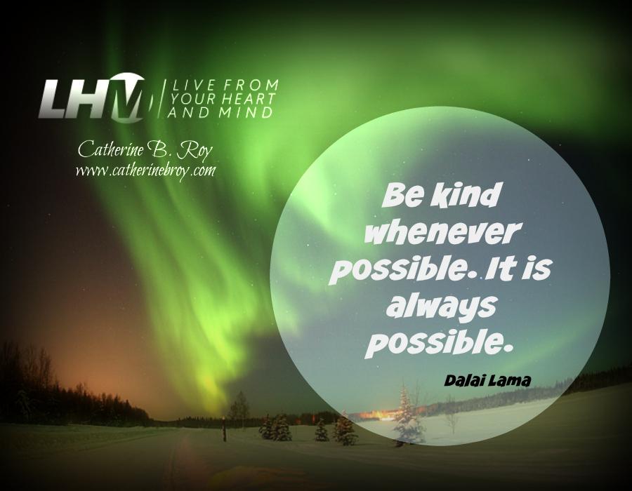 Be Kind Whenever Possible, Dalai Lama